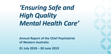 Chief Psychiatrist's Annual Report 2018-2019  'Ensuring Safe and High Quality Mental Health Care'